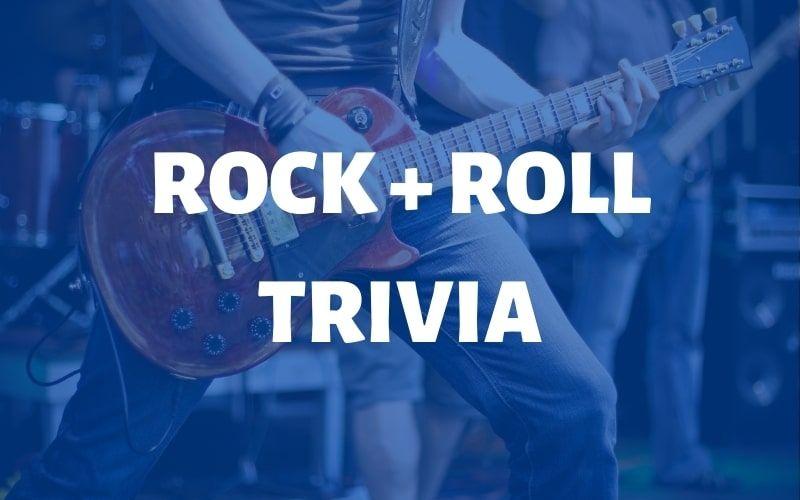 Rock & Roll Trivia