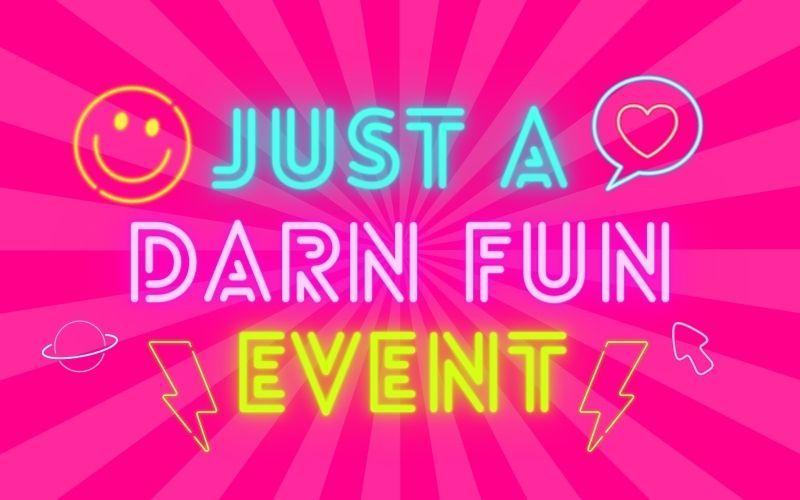 Just A Darn Fun Event banner