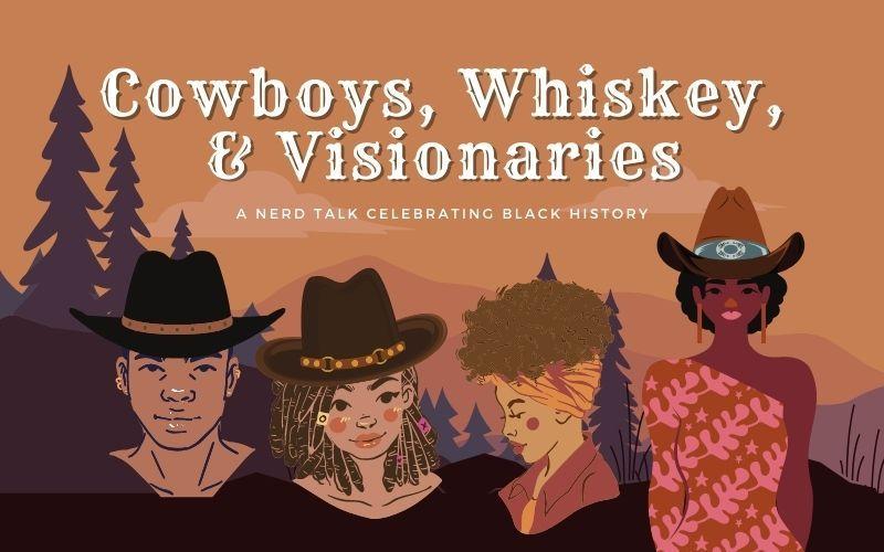 Cowboys, Whiskey, & Visionaries