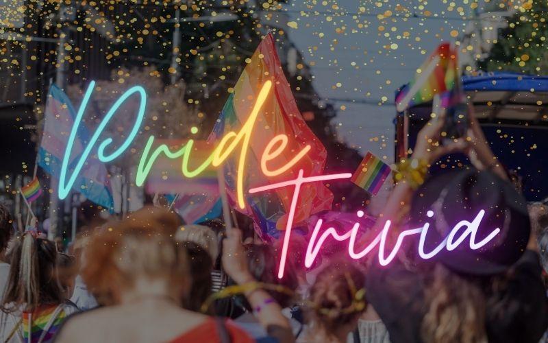 Pride Trivia