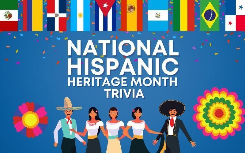 National Hispanic Heritage Month Trivia